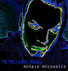 Fulci Music Project Morbid Mechanics